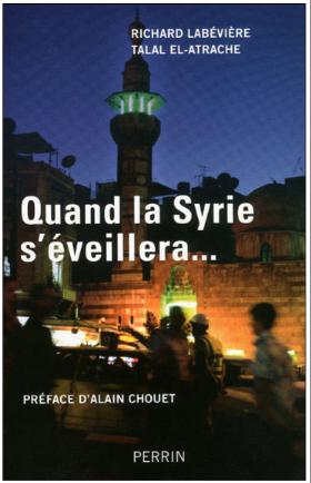 Quand la Syrie s'éveillera, de Richard Labévière et Talal el-Atrache